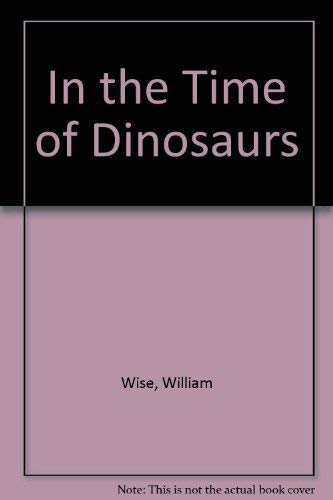 9780590411493: In the Time of Dinosaurs