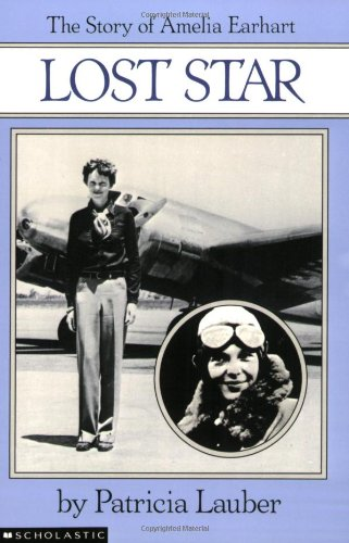 Lost Star: The Story of Amelia Earhart: Lauber, Patricia