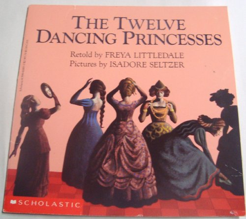 9780590411851: The Twelve Dancing Princesses: A Folk Tale from the Brothers Grimm (Easy to Read Folktale)