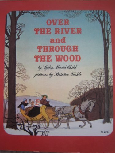Over the River and Through the Wood (Blue Ribbon Book) (9780590411905) by Lydia Maria Francis Child