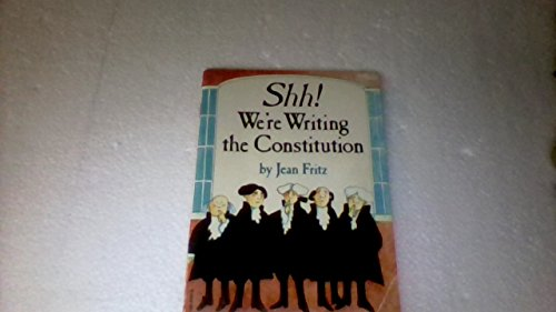 Shh! We're Writing the Constitution: Fritz, Jean, dePaola,