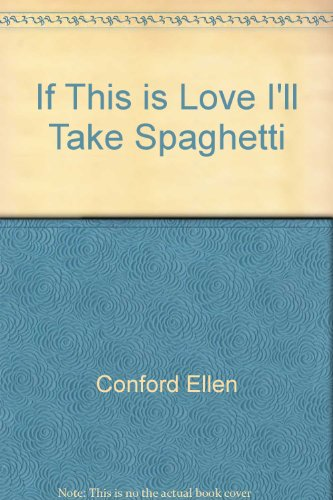 9780590412100: If This is Love I'll Take Spaghetti