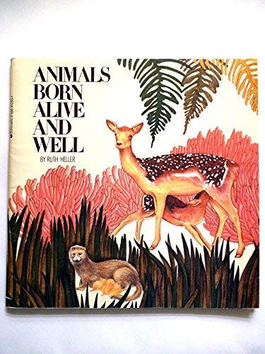 9780590412537: Animals Born Alive and Well