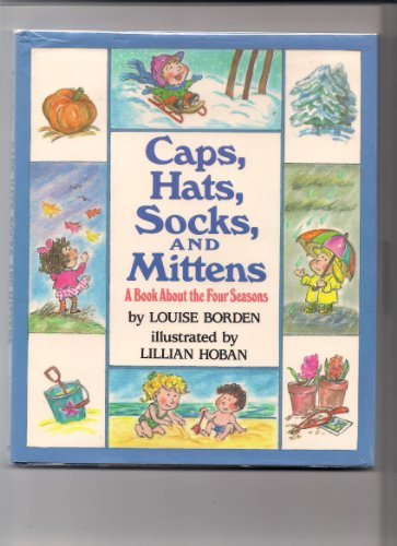 9780590412575: Caps- Hats- Socks- and Mittens: A Book about the Four Seasons