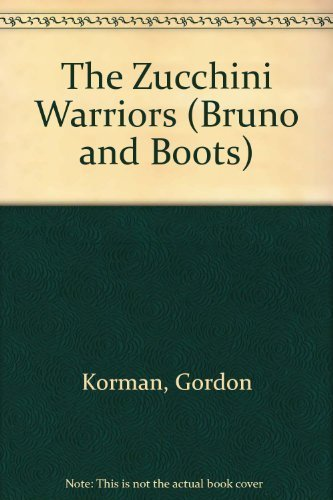 The Zucchini Warriors (Bruno and Boots) (9780590413350) by Gordon Korman