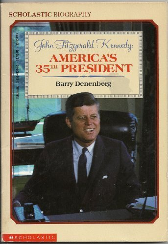 9780590413442: John Fitzgerald Kennedy: America's 35th President (Scholastic biography)