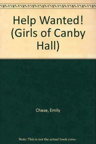 Help Wanted! Canby Hall (Girls of Canby Hall): Chase, Emily