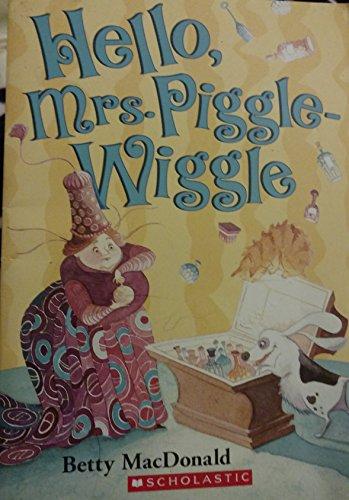 Hello, Mrs. Piggle-Wiggle: MacDonald, Betty, Illustrated By Hilary Knight