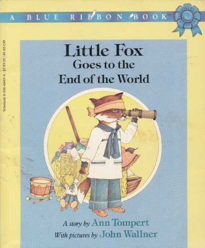 Little Fox Goes to the End of: Ann Tompert, John