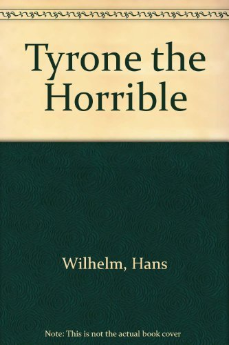 Tyrone the horrible (0590414712) by Hans Wilhelm