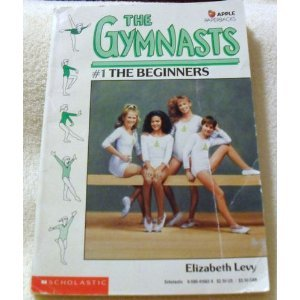 the gymnasts: the beginners: levy, elizabeth