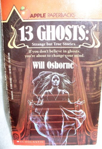 9780590416900: 13 Ghosts: Strange But True Ghost Stories