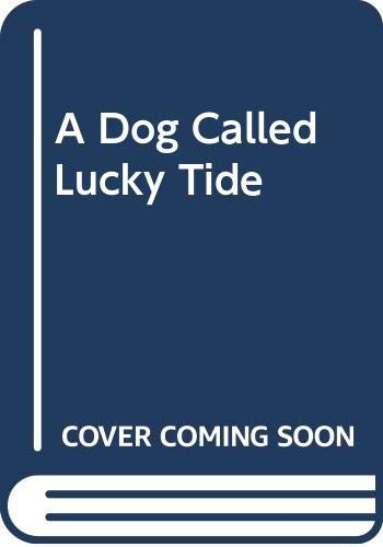 9780590417105: A Dog Called Lucky Tide