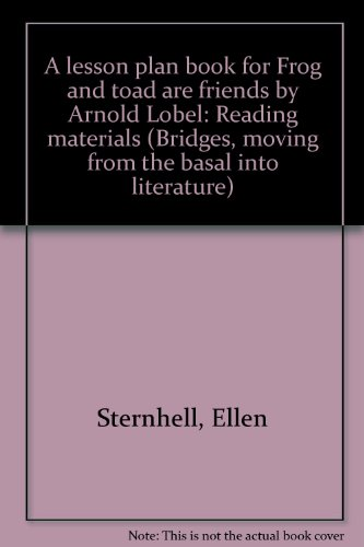 9780590417532: A lesson plan book for Frog and toad are friends by Arnold Lobel: Reading materials (Bridges, moving from the basal into literature)