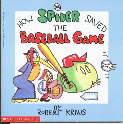 How Spider Saved the Baseball Game: Robert Kraus