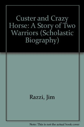 9780590418362: Custer and Crazy Horse: A Story of Two Warriors (Scholastic Biography)