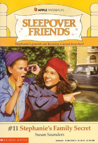 Stephanie's Family Secret (Sleepover Friends) (0590418459) by Saunders, Susan