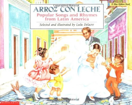 9780590418867: Arroz Con Leche: Popular Songs and Rhymes from Latin America: (Bilingual) (Blue Ribbon Book)