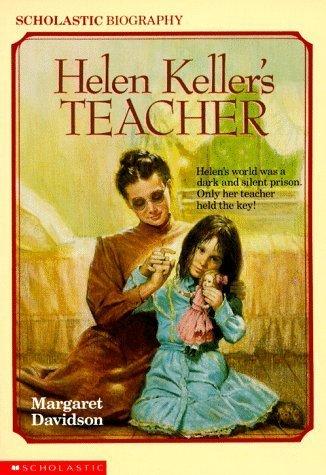 Helen Keller's Teacher (Scholastic Biography): Davidson, Margaret