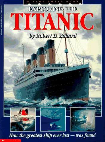 9780590419529: Exploring the Titanic: How the Greatest Ship Ever Lost was Found