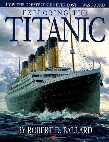 9780590419536: Exploring the Titanic: How the Greatest Ship Ever Lost Was Found