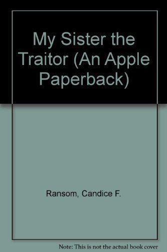 9780590419819: My sister, the traitor