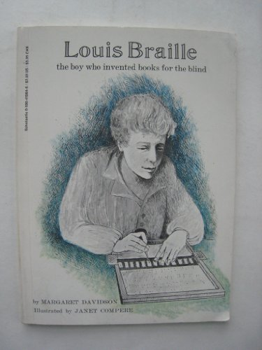 Louis Braille : The Boy Who Invented: Margaret Davidson