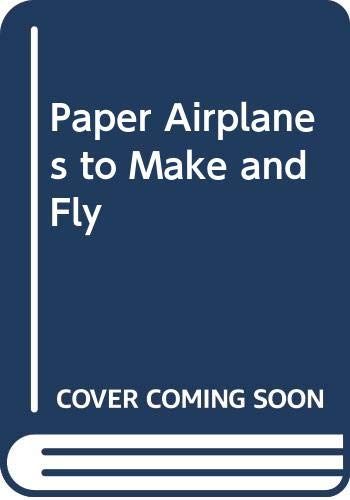 9780590420501: Paper Airplanes to Make and Fly