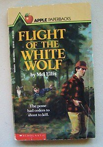 9780590420532: Flight of the White Wolf (An Apple Paperback)
