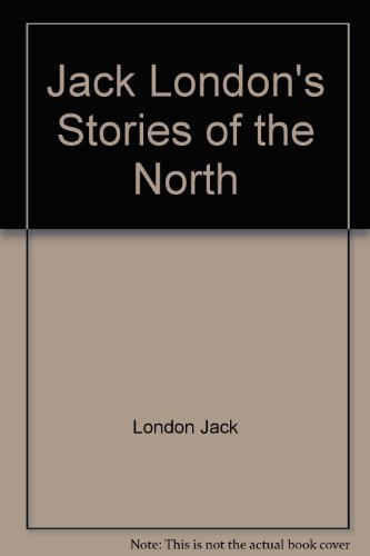 9780590422727: Jack London's Stories of the North