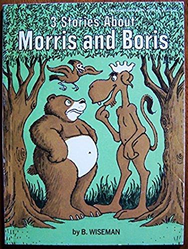 3 Stories About Moris and Boris: Wiseman, Bernard