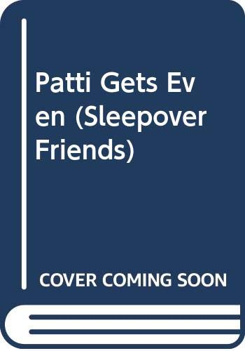 9780590423670: Patti Gets Even (Sleepover Friends)