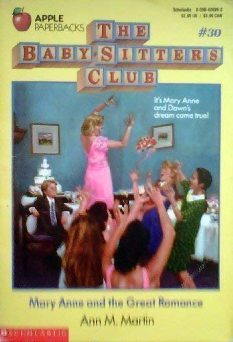 Mary Anne and the Great Romance (Baby-Sitters Club, No. 30) (059042498X) by Ann M. Martin