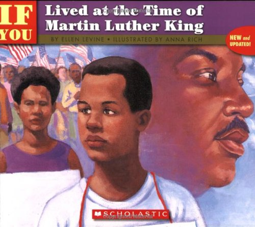 . . . If You Lived at the Time of Martin Luther King (059042582X) by Beth Peck; Ellen Levine