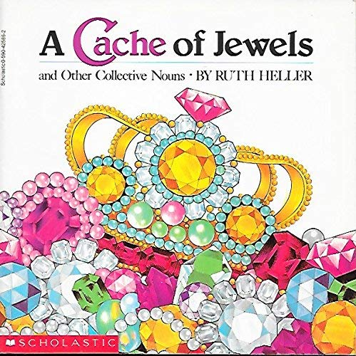 9780590425865: A Cache of Jewels: And Other Collective Nouns