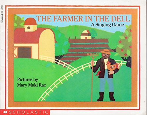 The Farmer in the Dell by Rae, Mary Maki: Mary Maki Rae