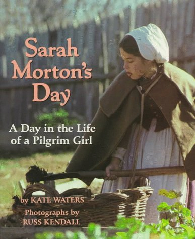 9780590426343: Sarah Morton's Day: A Day in the Life of a Pilgrim Girl