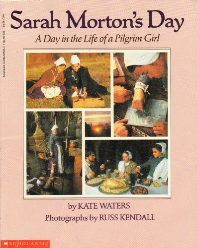 9780590426350: Sarah Morton's Day: A Day in the Life of a Pilgrim Girl