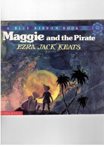 Maggie and the Pirate: Keats, Ezra Jack