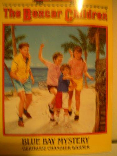 Blue Bay Mystery (The Boxcar Children #6): Warner, Gertrude Chandler