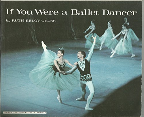 If you were a ballet dancer (0590427539) by Ruth Belov Gross