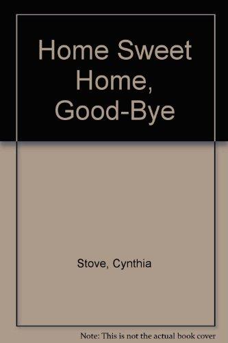 Home Sweet Home, Good-Bye: Stove, Cynthia