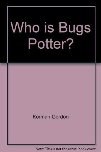 9780590427913: Who is Bugs Potter?
