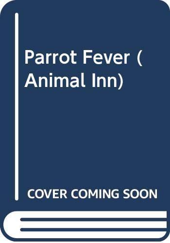 9780590428019: Parrot Fever (Animal Inn)