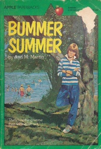Bummer Summer (0590428616) by Ann Matthews Martin; Ann M. Martin