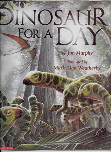 Dinosaur For A Day: Jim Murphy; Mark
