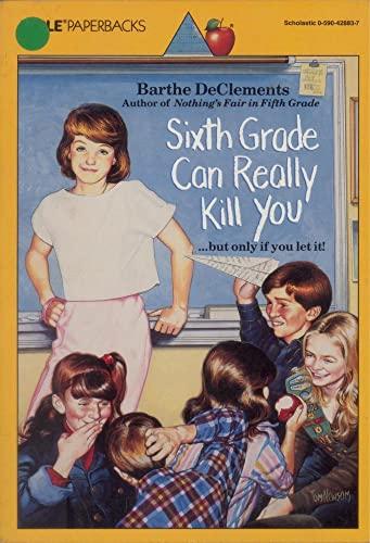 9780590428835: Sixth Grade Can Really Kill You (An Apple Paperback)