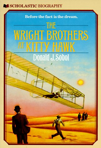 The Wright Brothers At Kitty Hawk (Scholastic Biography): Donald J. Sobol