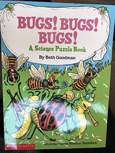 Bugs! Bugs! Bugs!: A Science Puzzle Book: Goodman, Beth