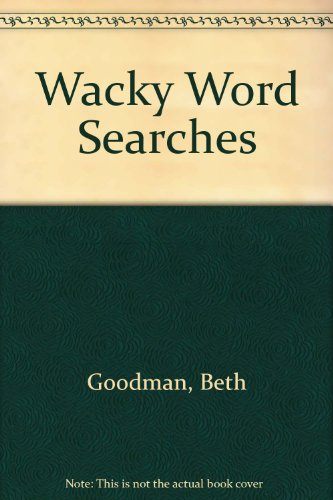 Wacky Word Searches (0590429175) by Beth Goodman; Nancy E. Krulik